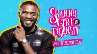 SKINNY GIRL IN TRANSIT - S1E9 - UNOFFICIALLY OFFICIAL