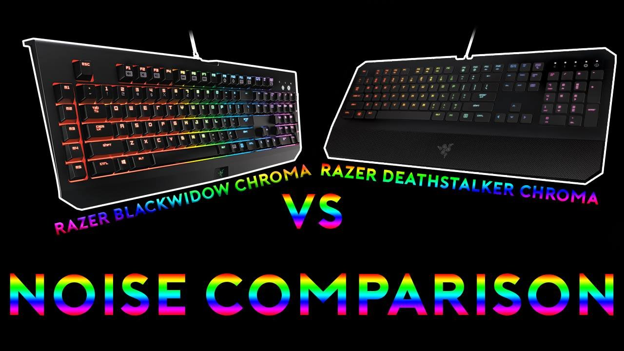 2f4a0e49c0a Razer Blackwidow Chroma vs Razer Deathstalker Chroma (Noise ...