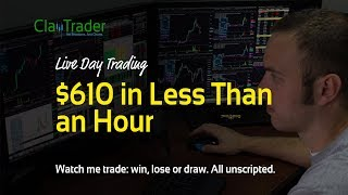 Live Day Trading - $610 in Less Than an Hour