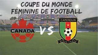 Canada vs Cameroun - Fifa Women's World Cup 2019