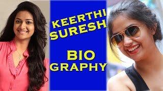 Actress Keerthy Suresh Biography   Unseen Photos   Keerthy Suresh Biodata