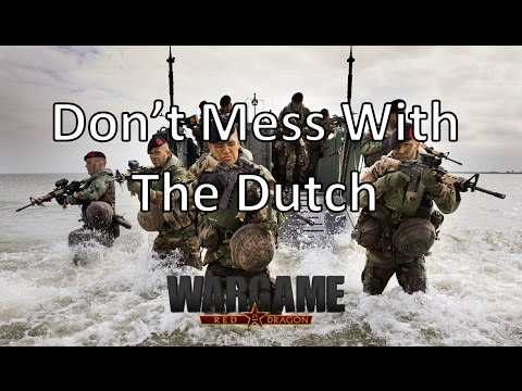 Wargame Red Dragon - Do Not Mess With The Dutch