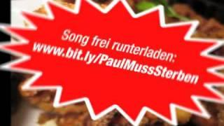 PAUL muss STERBEN!
