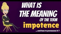 What is IMPOTENCE? What does IMPOTENCE mean? IMPOTENCE meaning, definition & explanation