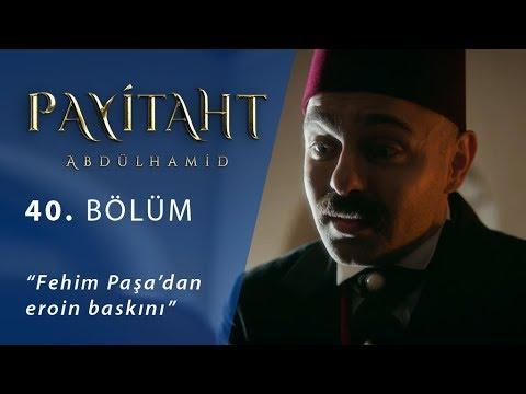 Fehim Paşa'dan eroin baskını - Payitaht Abdülhamid 40.Bölüm