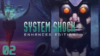 System Shock Enhanced Edition (Gameplay/Playthrough) - Part 02: Entering Cyberspace