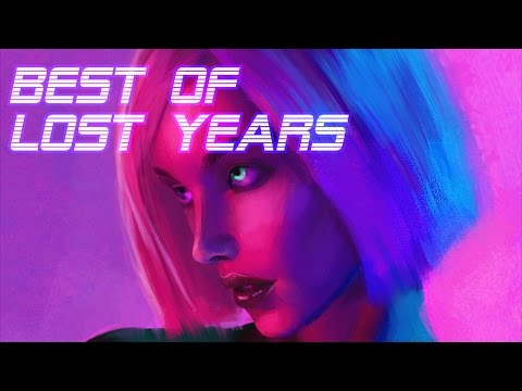 'Best of Lost Years' | Best of Synthwave And Retro Electro Music Mix