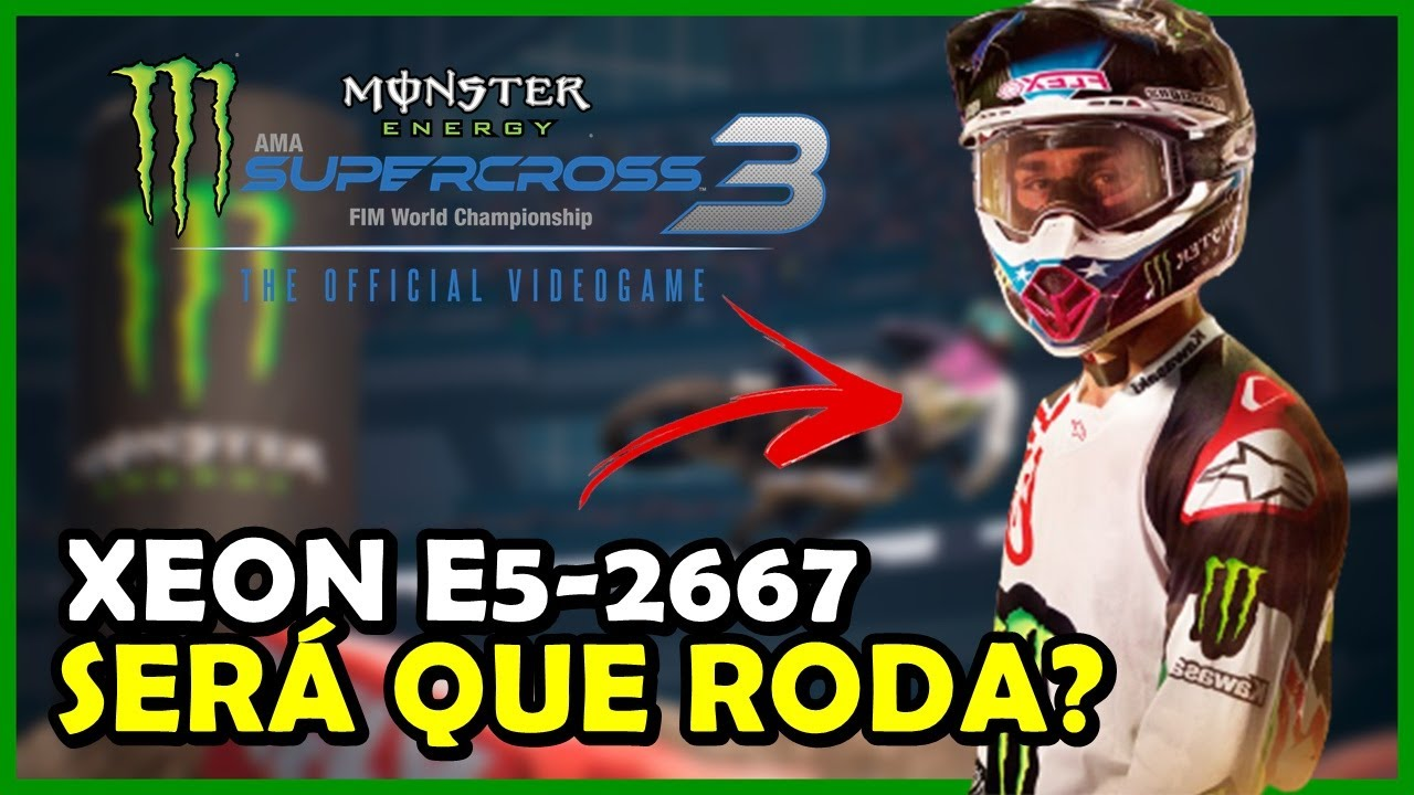 Monster Energy Supercross The Official Videogame 3 Teste Xeon E5-2667 60FPS+