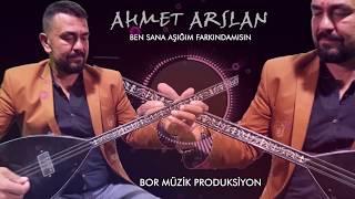 Ahmet Arslan - Ben Sana Aşığım Farkında Mısın?