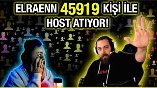 ELRAENN 45919 KİŞİ İLE HΟST ATIYOR !