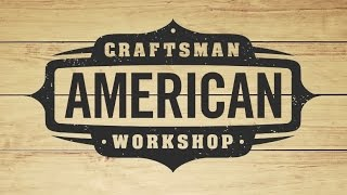 Check Out the NEW American Craftsman Workshop Channel!