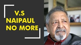Nobel Laurate V.S. Naipaul passes away
