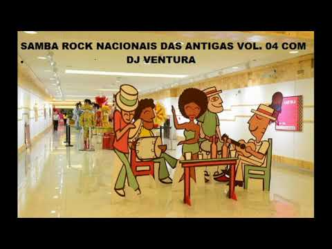 SAMBA ROCK NACIONAL DAS ANTIGAS VOL  04 COM DJ VENTURA