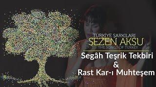 Sezen Aksu - Segah Teşrik Tekbiri & Evcâra Saz Semaisi & Rast Kar-ı Muhteşem (Live)