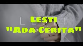 Lesti  Quot Ada Cerita Quot  Official Lirik
