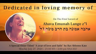 """A Year of Love and Faith"" – dedicated in loving memory of Ahava Emunah Lange z""l"