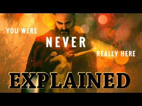 You Were Never Really Here EXPLAINED: The Beauty of Visual Storytelling (Analysis)