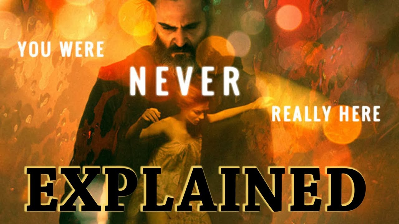 You Were Never Really Here Explained The Beauty Of Visual