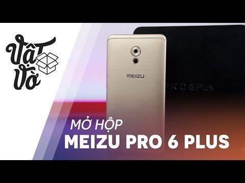 Vật Vờ| Siêu phẩm thực sự của Meizu là đây: Pro 6 Plus