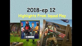 Fortnite 2018 Highlights From Squad Play Ep12