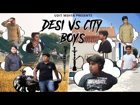 DESI VS CITY BOYS - UDIT MEHTA