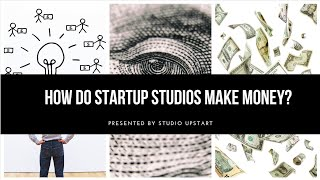 How Do Startup Studios Make Money