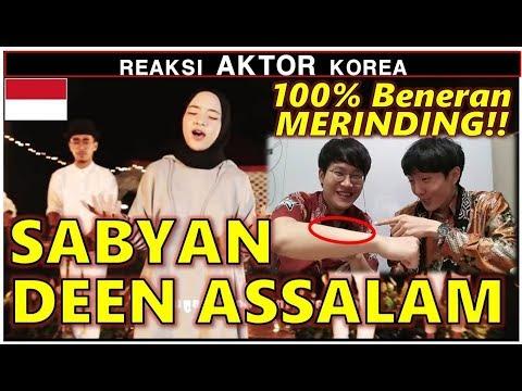 REAKSI AKTOR KOREA Dengar DEEN ASSALAM - Cover by SABYAN