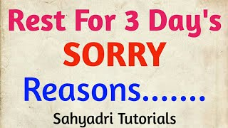 Rest For 3 Day's  | Reasons | Sorry