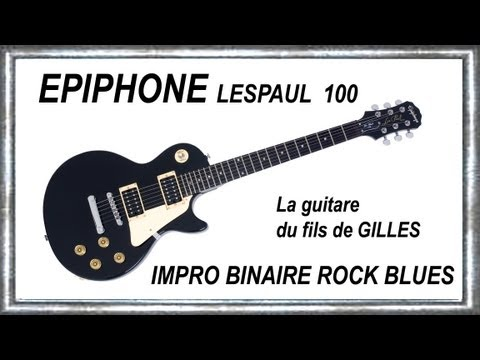 LES PAUL 100 EPIPHONE by GIBSON guitare du fils de gilles Music Jean-Luc LACHENAUD.wmv