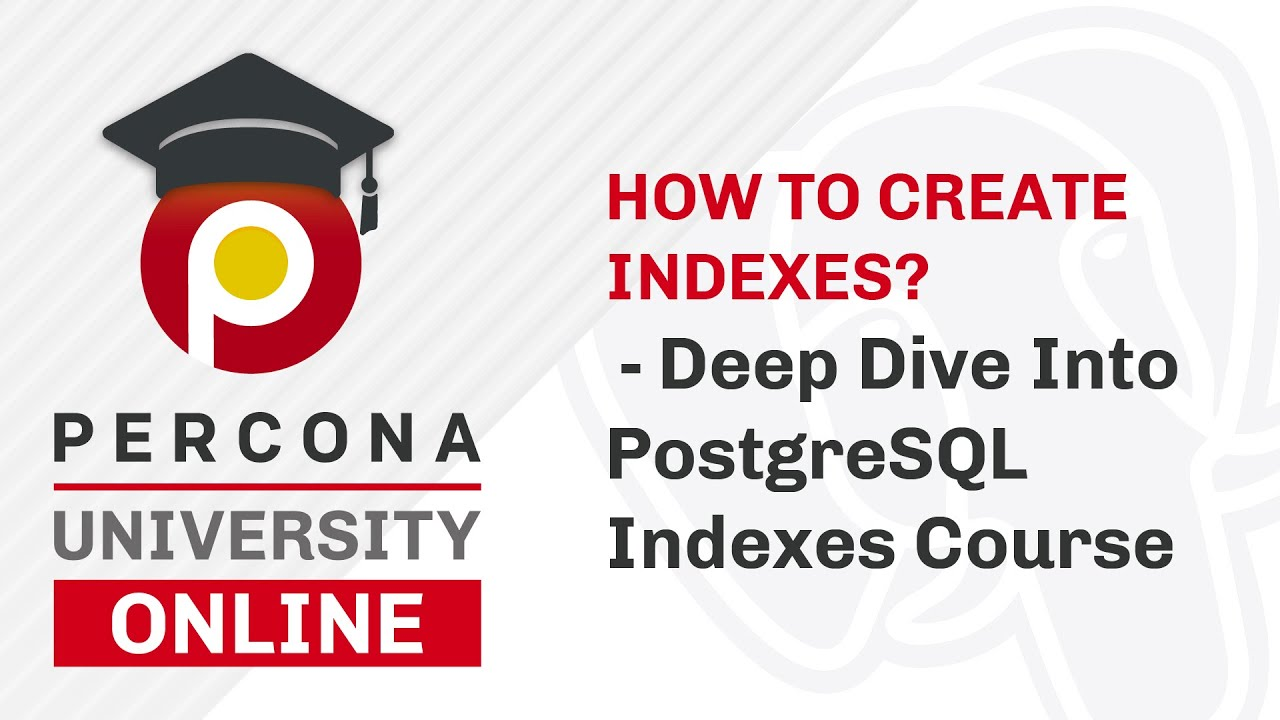 Lesson #3 - How to Create Indexes? -  Deep Dive Into PostgreSQL Indexes Course