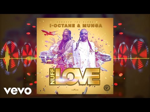 Munga Honorable, I-Octane - Nuff Love (Official Audio)