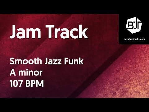Smooth Jazz Funk Jam Track in A minor 107 BPM