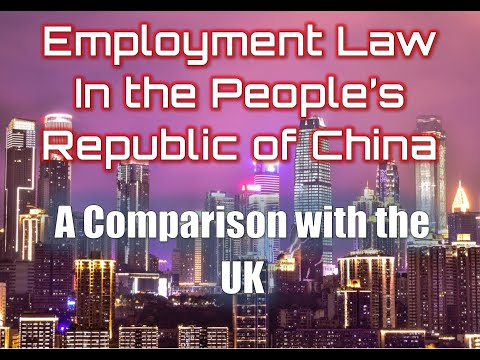 Comparative Law: Employment Law in the People's Republic of China and the UK; A Comparative Glance