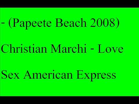 LOVE SEX AMERICAN EXPRESS- christian marchi