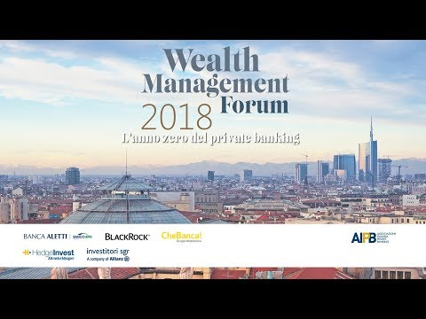 Wealth Management Forum 2018 | L'anno zero del private banking