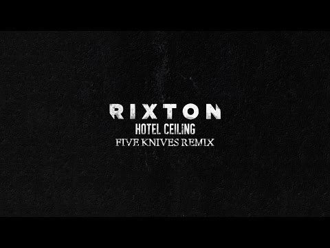 Rixton - Hotel Ceiling (Five Knives Remix)