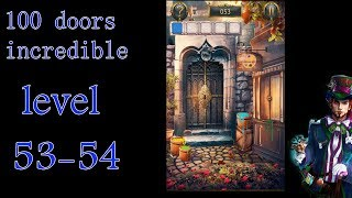 100 doors incredible,Walkthrough/Невероятный мир прохождение level-53-54