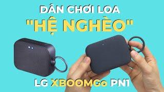 Trên tay Loa Bluetooth LG Xboom Go PN1: Khi của rẻ mà lại rất NGON @@