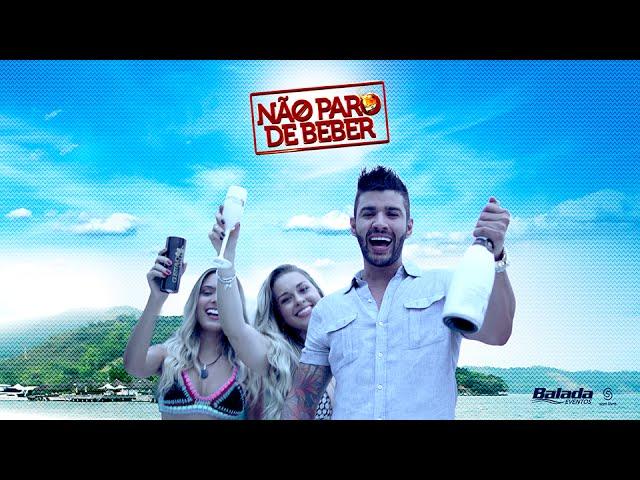 Gusttavo Lima — Não Paro de Beber — (Clipe Oficial)