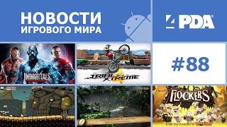 Новости игрового мира Android - выпуск 88 [Android игры]