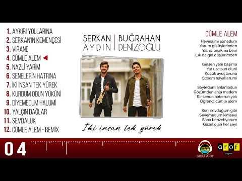 Serkan Aydın & Buğrahan Denizoğlu - CÜMLE ALEM