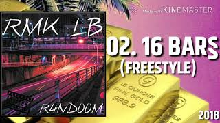 02.RMK LB - 16 BAR§ (FREESTYLE) [Official Audio]