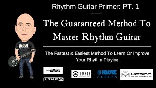 Rhythm Guitar Primer Pt. 1: The Guaranteed Method To Master Rhythm Guitar