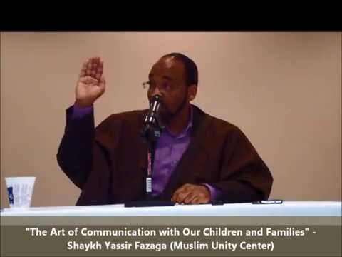 Lecture: The Art of Communication with Our Children & Family - Sh. Yassir Fazaga, 2015 AMAZING!