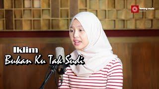 Download Mp3 Bukan Ku Tak Sudi - Iklim Cover & Lirik By Leviana