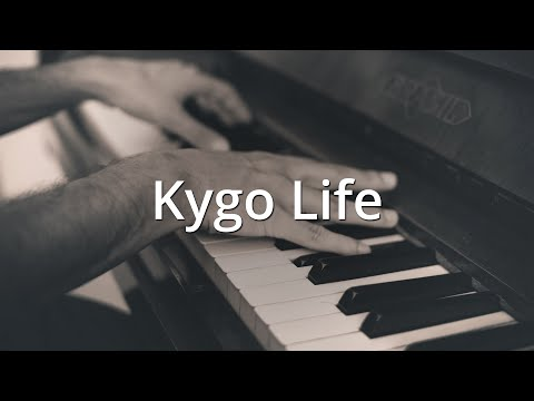 Kygo Life | Piano Cover & Sheets