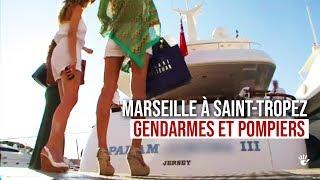 De Marseille à Saint-Tropez : Gendarmes et Pompiers Veillent sur vous