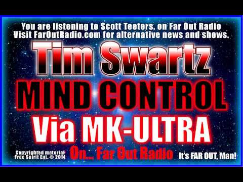 Tim Swartz, MIND CONTROL Via MK-ULTRA, the Covert Form of Mind Control, On FarOutRadio 10-22-14