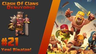 Clash Of Clans Oynuyoruz #21 Yeni Binalar!