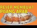 Cara Membuat Pisang Arab